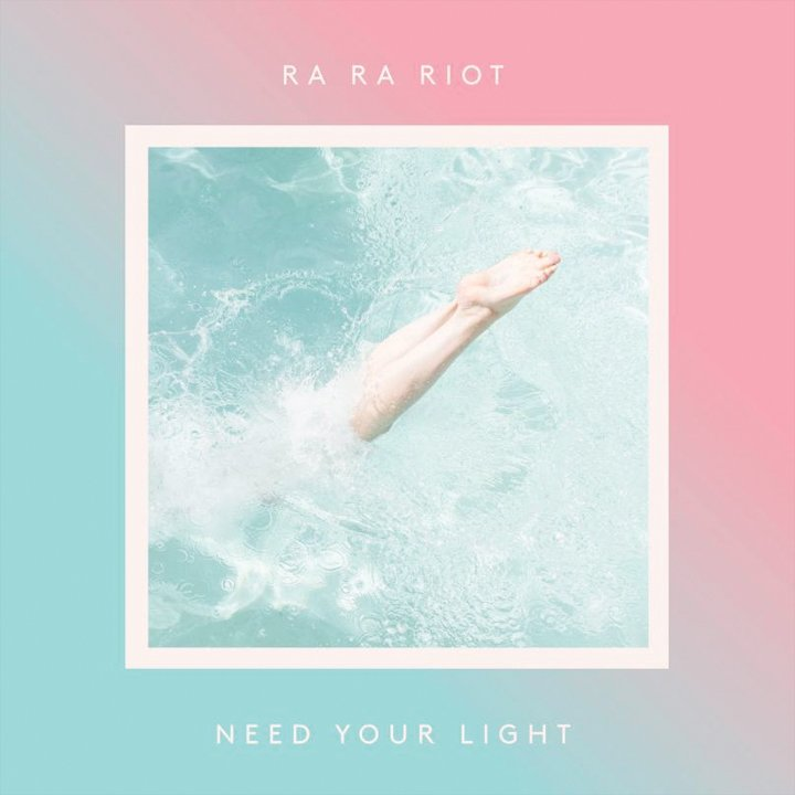 Review: Ra Ra Riot's 'Need Your Light' Impresses This Week by Britton Rozzelle
