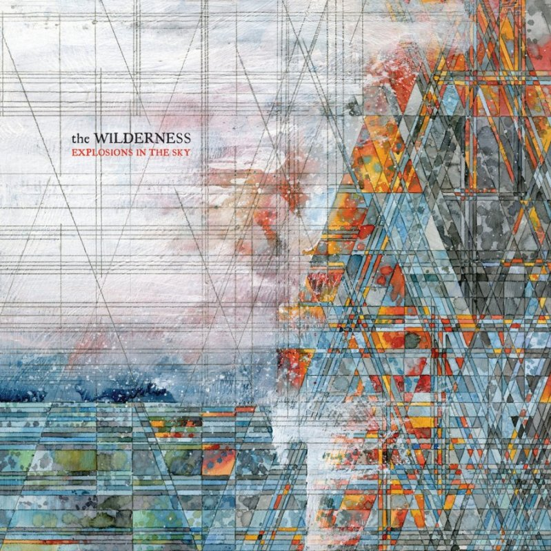 Review: Explosions in the Sky — The Wilderness by Britton Rozzelle