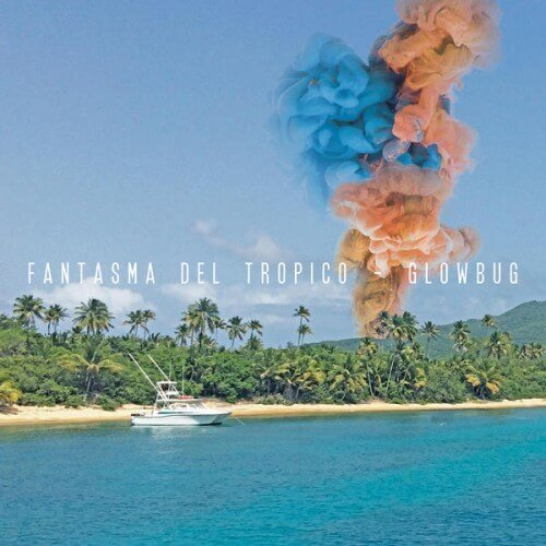 Glowbug mesmerizes with 'Fantasma Del Tropico' by Britton Rozzelle