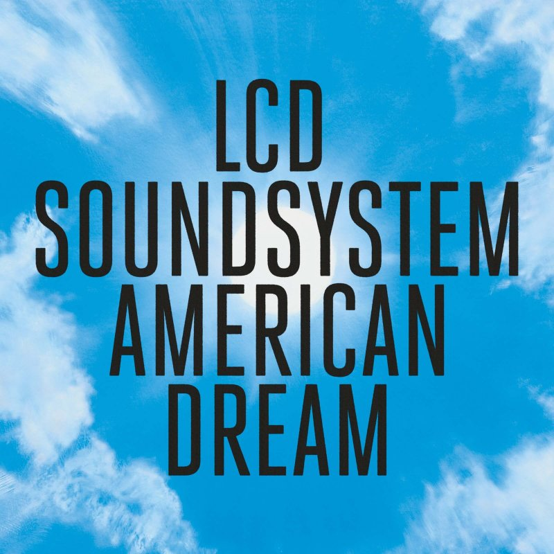 LCD Soundsystem achieves the 'American Dream' by Britton Rozzelle