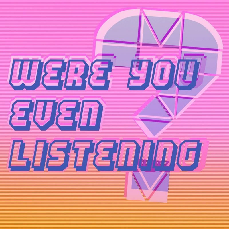Were You Even Listening? Episode 002 by Britton Rozzelle and Natalie Wiepert