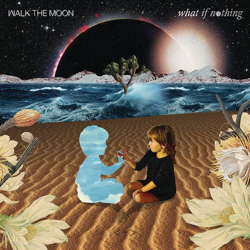 Review: Walk The Moon — What If Nothing by Roman Sabella