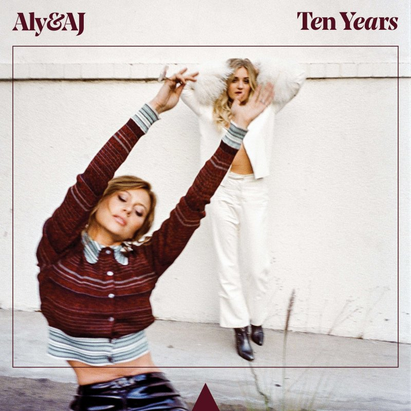 Review: Aly & Aj — Ten Years by Britton Rozzelle