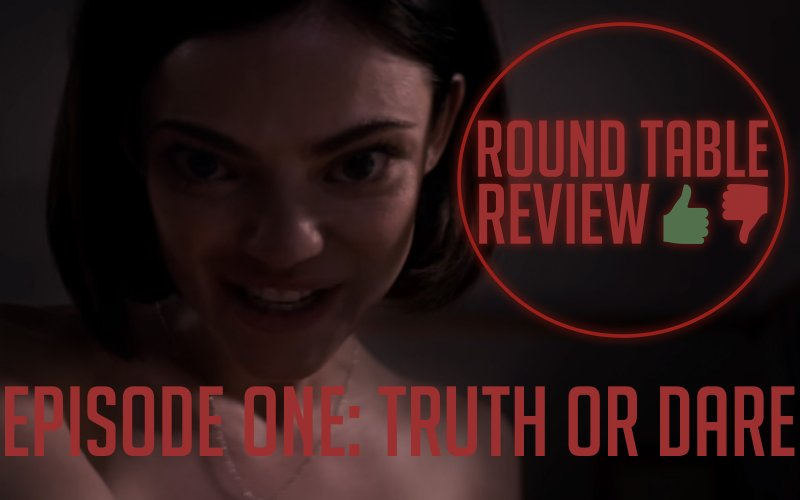 Roundtable Review: Truth Or Dare by EdinboroNow