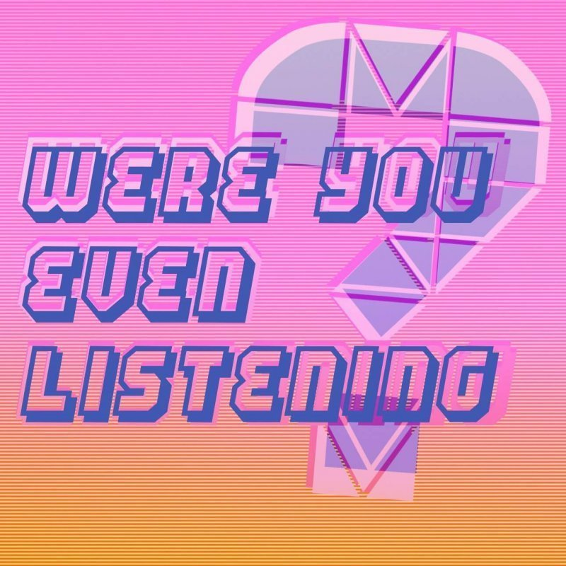 Were You Even Listening? Ep. 021: The Internet is all we care about by Britton Rozzelle and Natalie Wiepert
