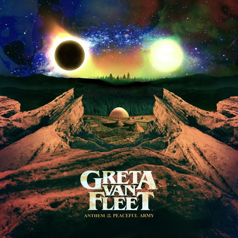 Review: Greta Van Fleet — Anthem of the Peaceful Army by Ben McCullough