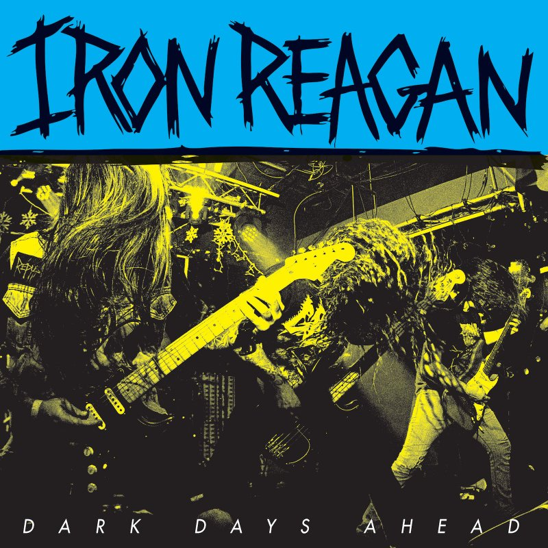 Review: Iron Reagan — Dark Days Ahead by Ben McCullough
